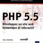 Livre : PHP 5.5 – Développez un site web dynamique et interactif