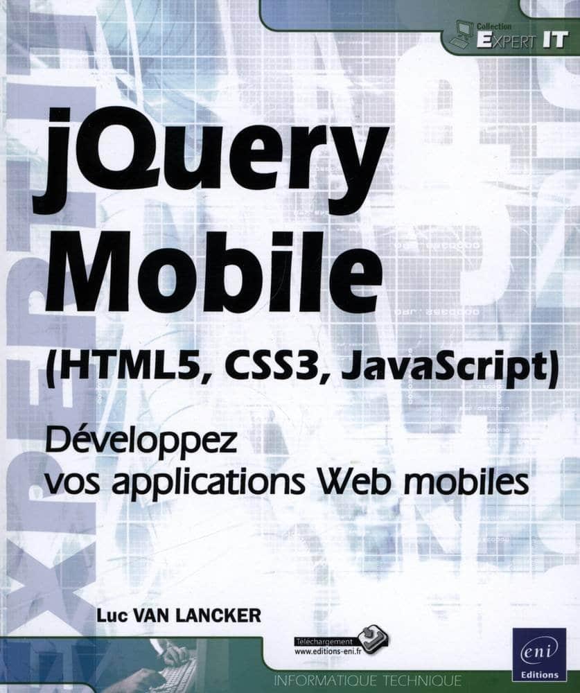 Livre jQuery Mobile - HTML5, CSS3, JavaScript - Développez vos applications Web mobiles